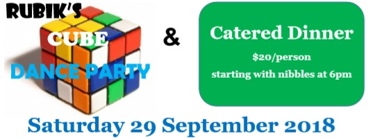 Rubik's Cube Dance Party - Saturday 29 September and Catered Dinner starting at 6pm - $20 per person.